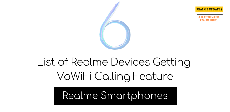 List of Realme Devices Getting VoWiFi Calling Feature - Realme Updates