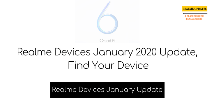Realme Devices January 2020 Update, Find Your Device - Realme Updates