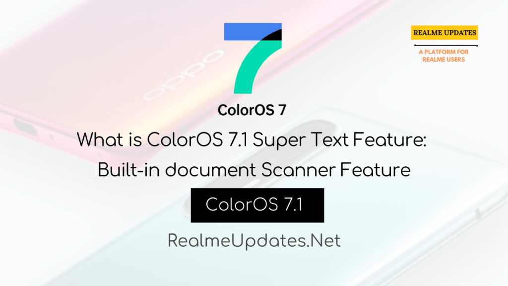 [ColorOS 7.1]What is ColorOS 7.1 Super Text Feature: Built-in document Scanner Feature- Realme Updates