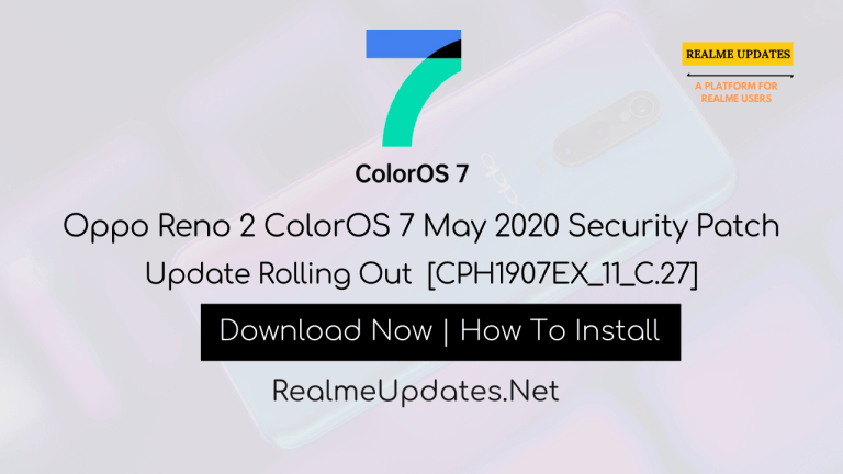 Oppo Reno 2 ColorOS 7 May 2020 Security Patch Update Rolling Out [CPH1907EX_11_C.27] - Realme Updates
