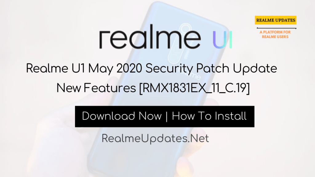 Realme U1 May 2020 Security Patch Update New Features [RMX1831EX_11_C.19] - Realme Updates