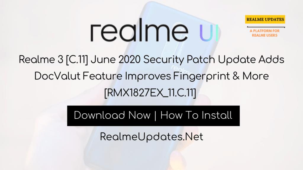 Realme 3 [C.11] June 2020 Security Patch Update Adds DocValut Feature Improves Fingerprint & More [RMX1827EX_11.C.11]