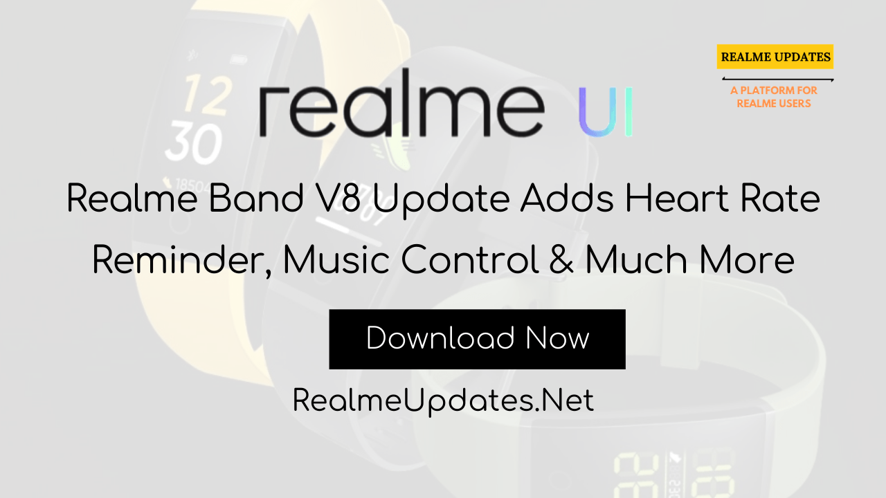 Realme Band V8 Update Adds Heart Rate Reminder, Music Control & Much More - Realme Updates