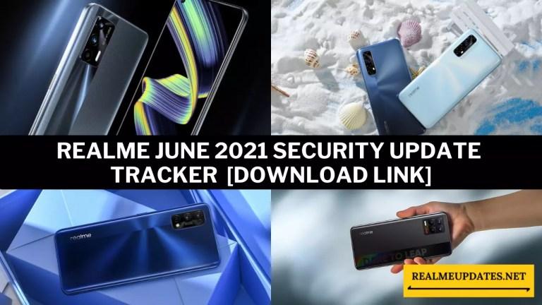 Realme June 2021 Security Update Tracker [Download Link] - Realme Updates