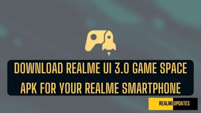 Download Realme UI 3.0 Game Space APK For Your Realme Smartphone - RealmiUpdates