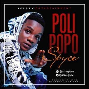 """IMG-20180830-WA0019-300x300 download music """"poli popo"""" by Spyce"""