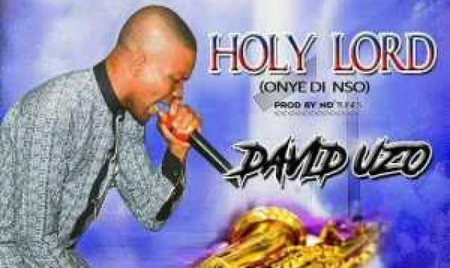 Gospel music- HOLY LORD by DAVID UZO | REAL MONEY STUDIO