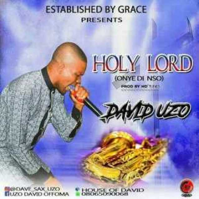 Gospel music- HOLY LORD by DAVID UZO