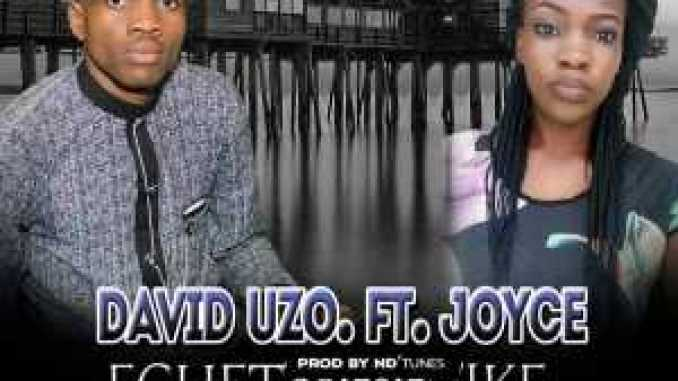 Gospel song- ECHET'OBIESIEM'IKE by David Uzo ft  Joyce | REAL MONEY