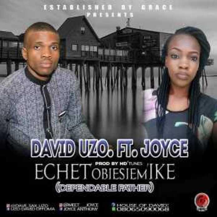 Gospel song- ECHET'OBIESIEM'IKE by David Uzo ft. Joyce