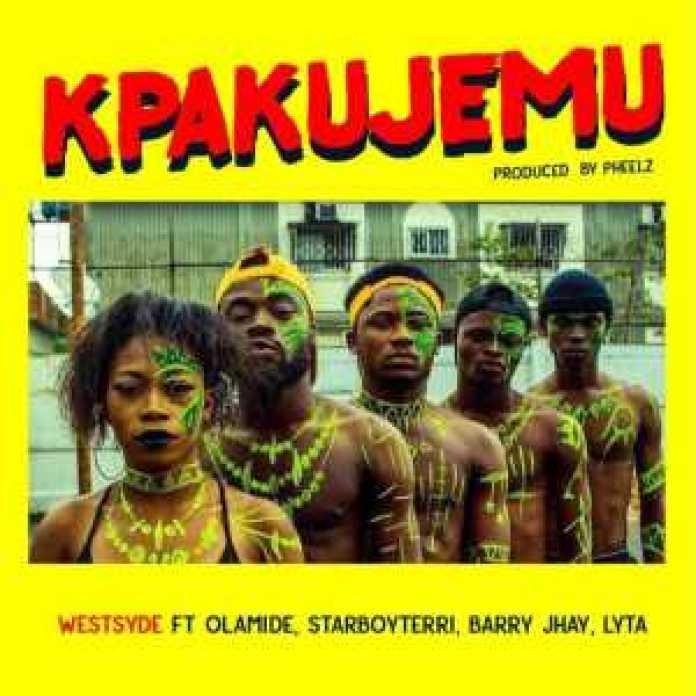 music-Kpakujemu by WESTSYDE FT. OLAMIDE x STARBOY TERRI x BARRY JHAY x LYTA