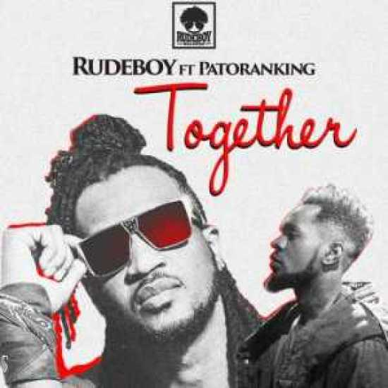 Music – together by Rudeboy ft. Patoranking