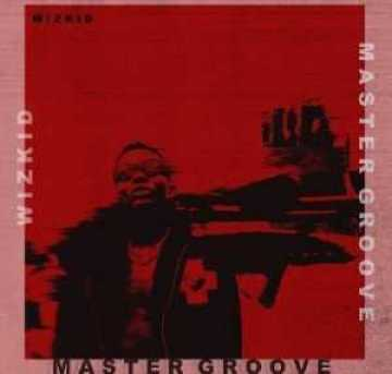 Music – Master Groove by WIZKID