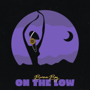 Burna-Boy-On-The-Low-mp3-art-300x300 Download Instrumental - On the low by Burna boy (free beat)