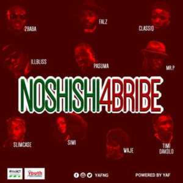 MUSIC: No shishi bribe by 2Baba x Pasuma x Simi x Falz x Slimcase x Mr. P & Others (lyrics & instrumental)