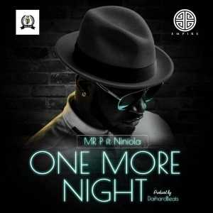 Music - Mr P ft. Niniola - one more night (lyrics & instrumental)
