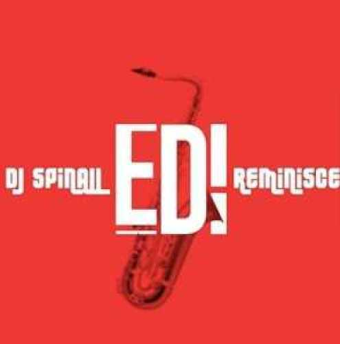 Music – Edi by DJ Spinall ft. Reminisce