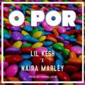 Lil Kesh Ft Naira Marley – Opor