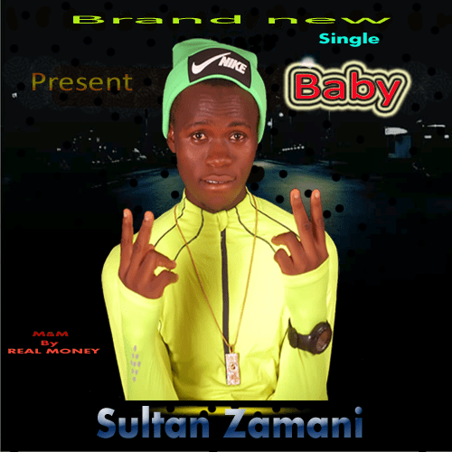 , Music – Baby by SULTAN ZAMANI, REAL MONEY STUDIO