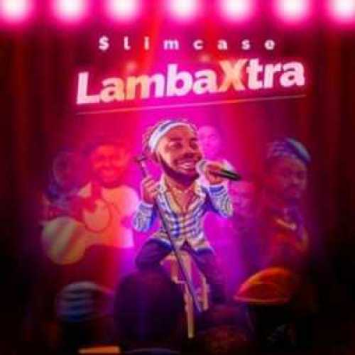 , Music – Lamba Xtra by Slimcase, REAL MONEY STUDIO