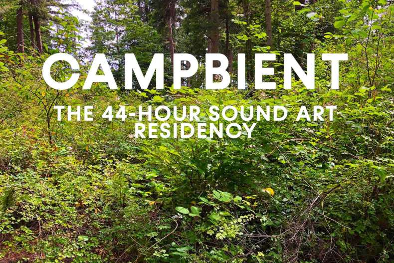 CAMPBIENT: The 44-Hour Sound Art Residency