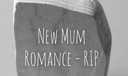 New Mum Romance RIP