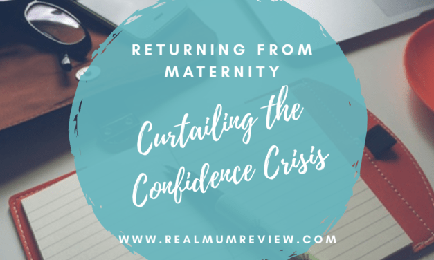 Returning from Maternity – Curtailing the Confidence Crisis