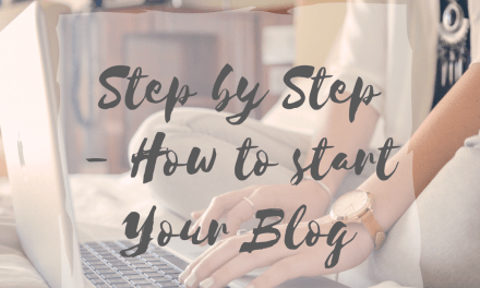 My Step by Step Guide to starting a Blog
