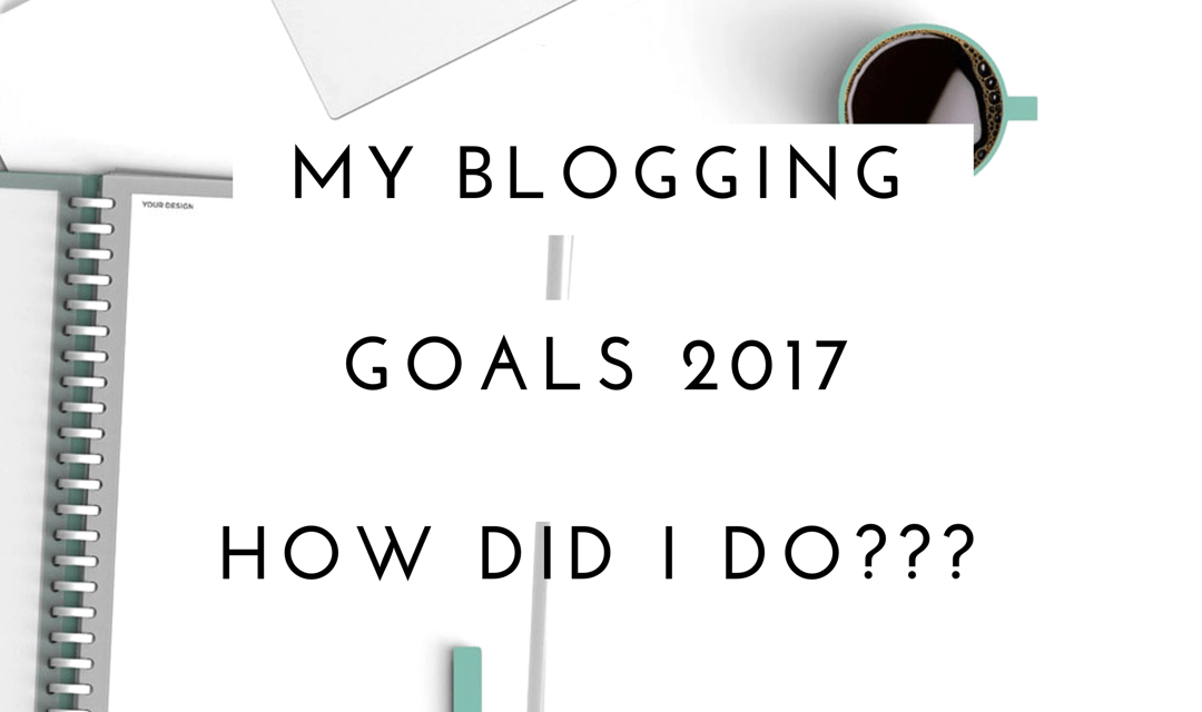 My Blogging Goals 2017 – How did I do?