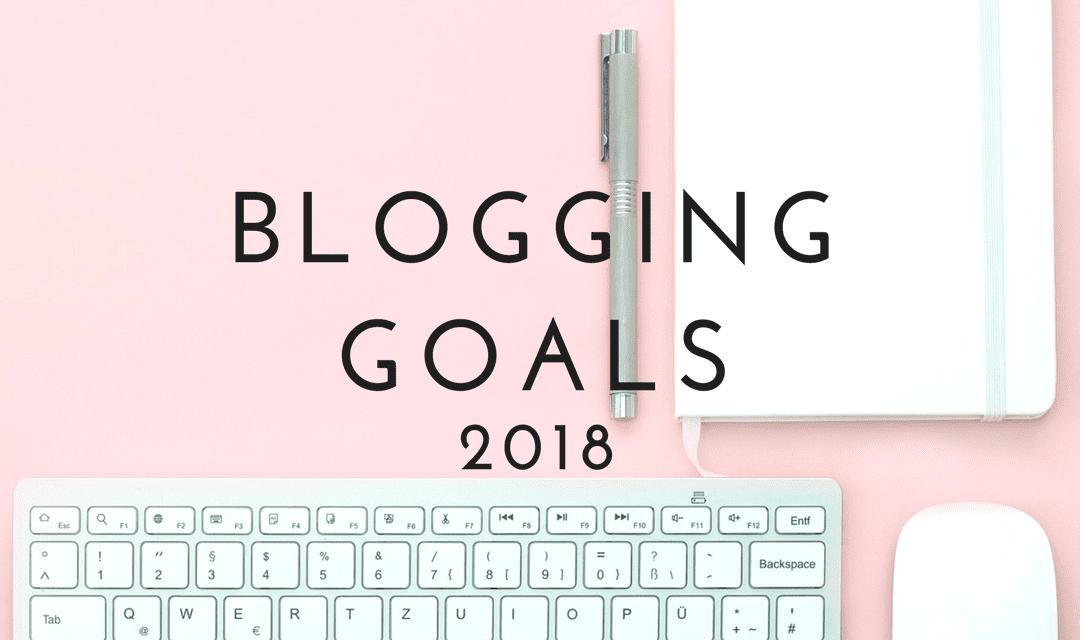 My Blogging Goals 2018