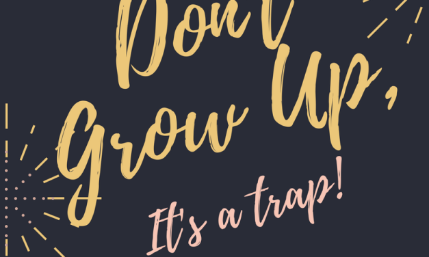 When do we stop wanting to grow up?
