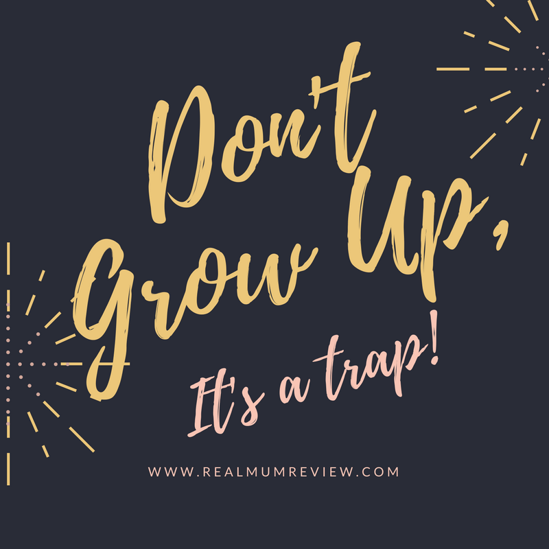 Don't grow up it's a trap quote