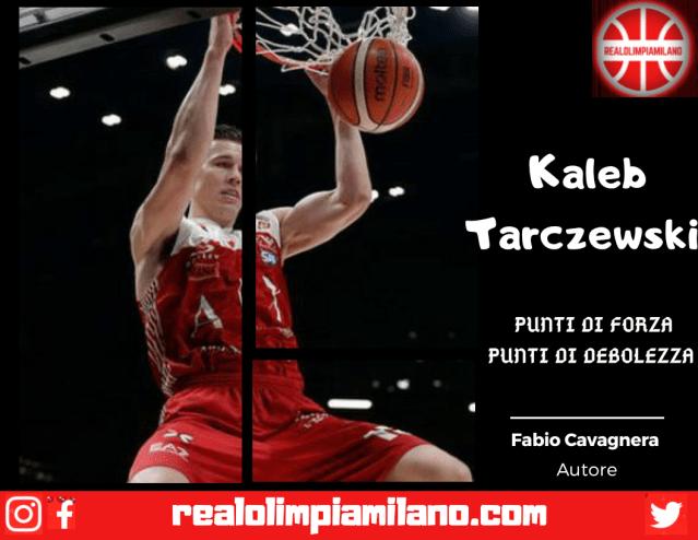 Un semplice giudizio sul roster Olimpia Milano | Kaleb Tarczewski