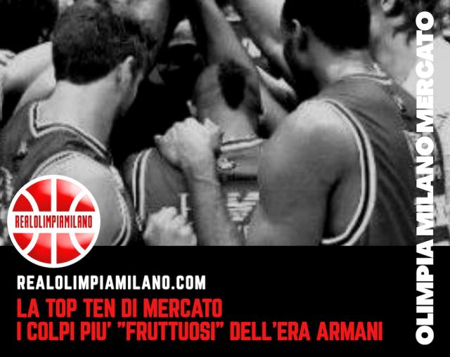 Olimpia Milano Speciale Mercato | La Top10 dei colpi più fruttuosi dell'era Armani