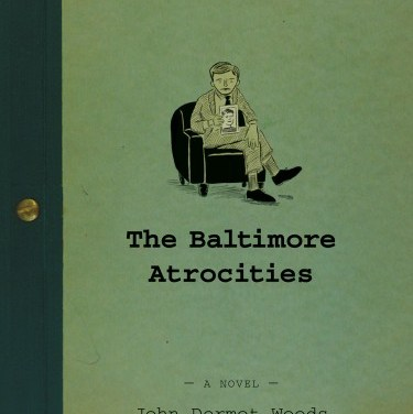 A Baltimore Atrocities Writing Exercise from John Dermot Woods