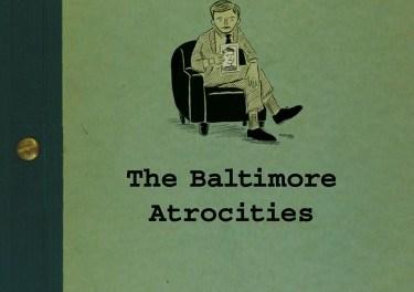 The Baltimore Atrocities by John Dermot Woods