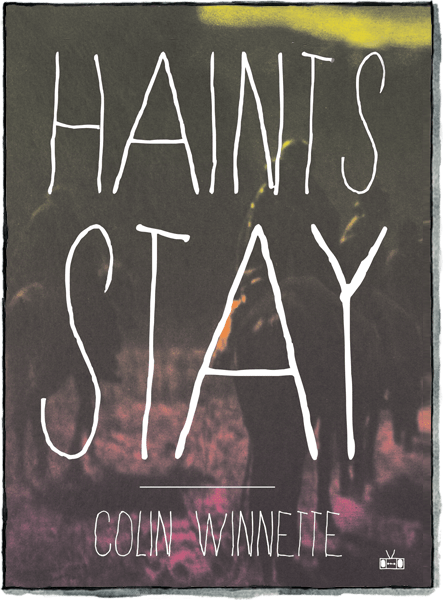 Haints Stay by Colin Winnette