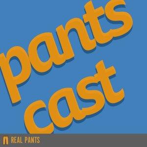 Pantscast
