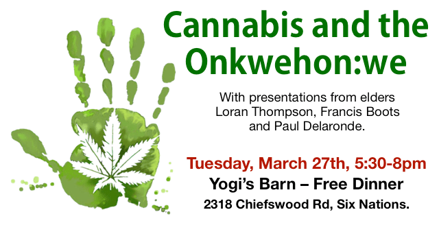 Cannabis and the Onkwehon:we: Public Meeting, Six Nations Tuesday March 27th