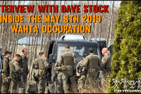 Inside the May 8th 2019 Wahta Mohawk occupation: Interview with Dave Stock