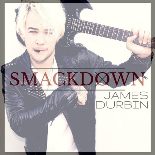 Track of the Day: JAMES DURBIN – 'Smackdown'