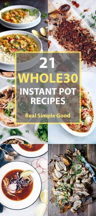 The instant pot and whole30 go together perfectly! Here is a roundup of 21 delicious whole30 instant pot recipes to get you through your whole30. #whole30 #instant pot | realsimplegood.com