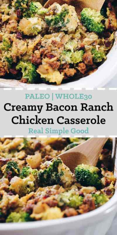 This Paleo and Whole30 Creamy Bacon Ranch Chicken Casserole is all you need to know this fall and winter. It's a healthier, creamy and dairy-free casserole! | realsimplegood.com