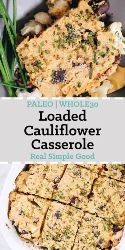 This Paleo and Whole30 Loaded Cauliflower Casserole is a hearty and totally cozy dish made without the gluten, grains or dairy! | realsimplegood.com