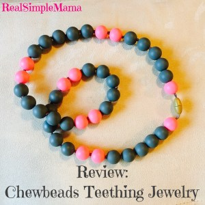 Review: Chewbeads Teething Jewelry - RealSimpleMama