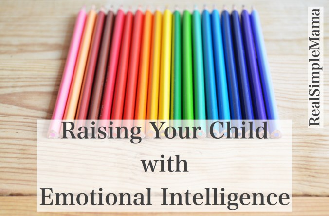 Raising Your Child with Emotional Intelligence - Real Simple Mama emotion feeling toddler preschooler kid child parent