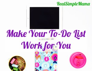 title image for real simple mama make your to-do list work for you