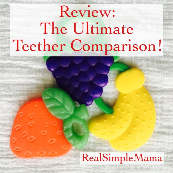 Review: The Ultimate Teether Comparison! - Real Simple Mama