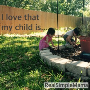 I love that my child is... - Real Simple Mama