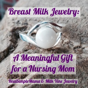 Breast Milk Jewelry: A Meaningful Gift for a Nursing Mom - Real Simple Mama